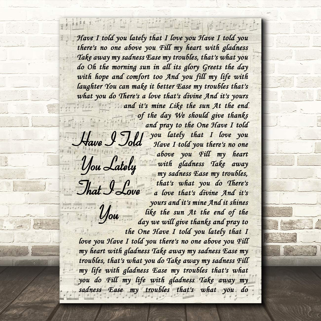 Have I Told You Lately That I Love You Song Lyric Vintage Script Quote Wall Art Gift Print