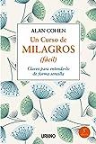 Un curso de milagros (facil) (Spanish Edition): Claves para entenderlo de forma sencilla
