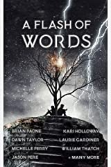 A Flash of Words: 49 Flash-Fiction Stories Kindle Edition