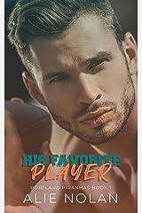 His Favorite Player (Portland Piranhas Book 1) Kindle Edition