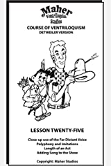 Maher Course Of Ventriloquism - Lesson Twenty-Five: Detweiler Version Kindle Edition