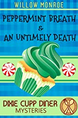 Peppermint Breath & An Untimely Death: A Dixie Cupp Diner Mystery (Dixie Cupp Diner Mysteries Book 2) Kindle Edition