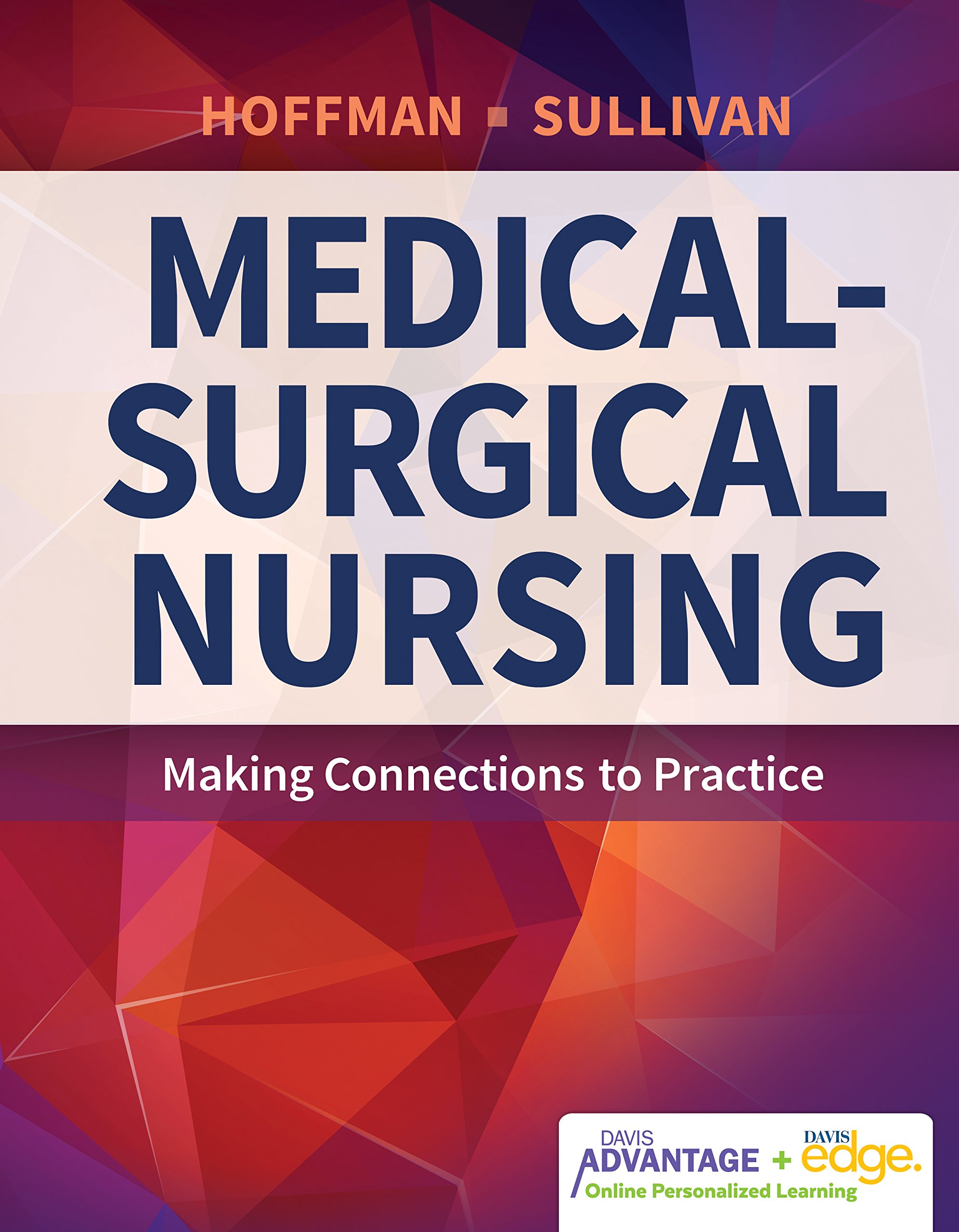 Davis Advantage for Medical-Surgical Nursing: Making Connections to Practice by F.A. Davis Company