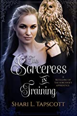 The Sorceress in Training: A Retelling of The Sorcerer's Apprentice (Fairy Tale Kingdoms Book 3) Kindle Edition