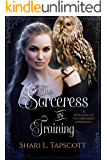 The Sorceress in Training: A Retelling of The Sorcerer's Apprentice (Fairy Tale Kingdoms Book 3)