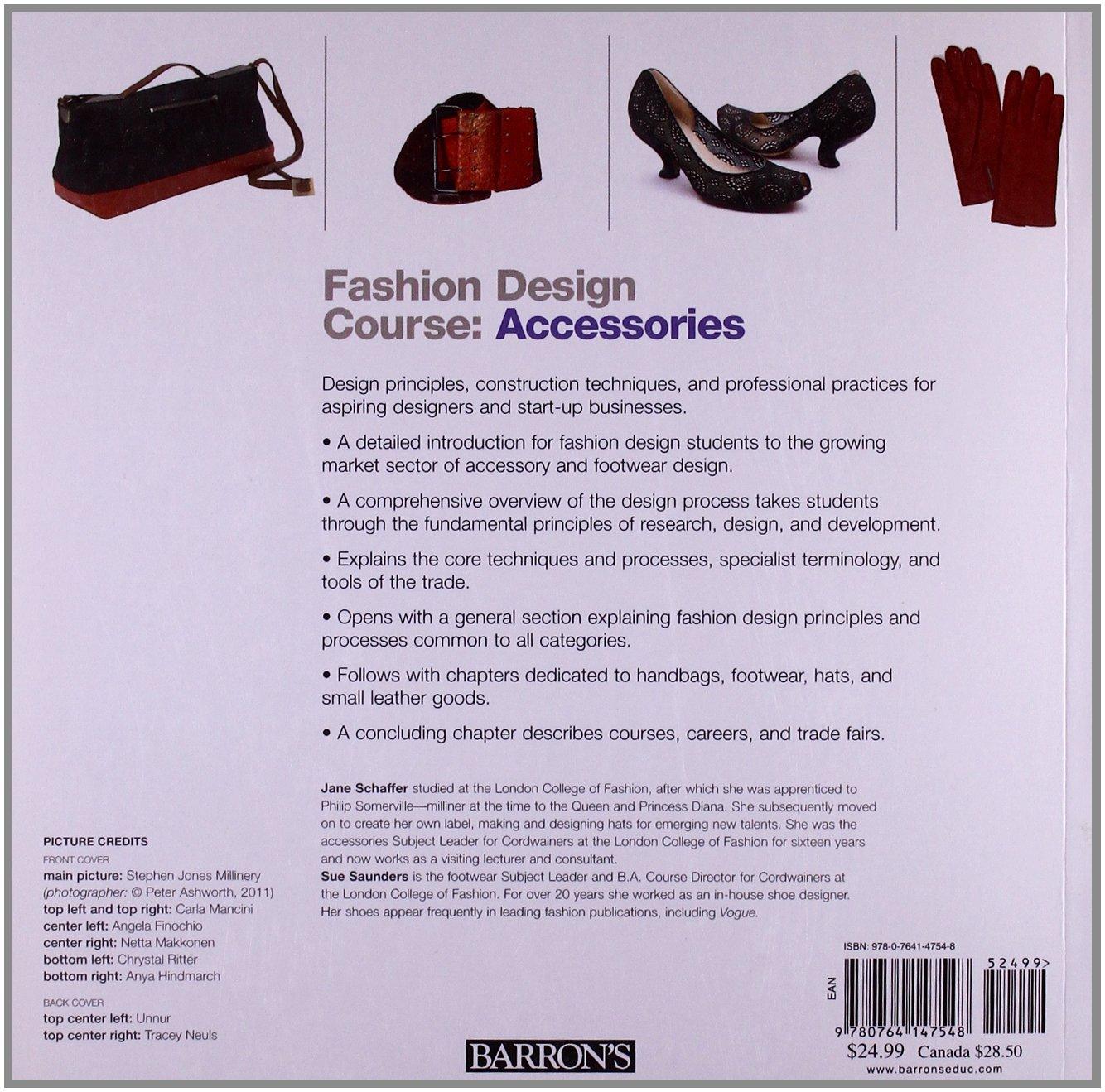 Fashion Design Course Accessories Schaffer Jane Saunders Sue 9780764147548 Amazon Com Books