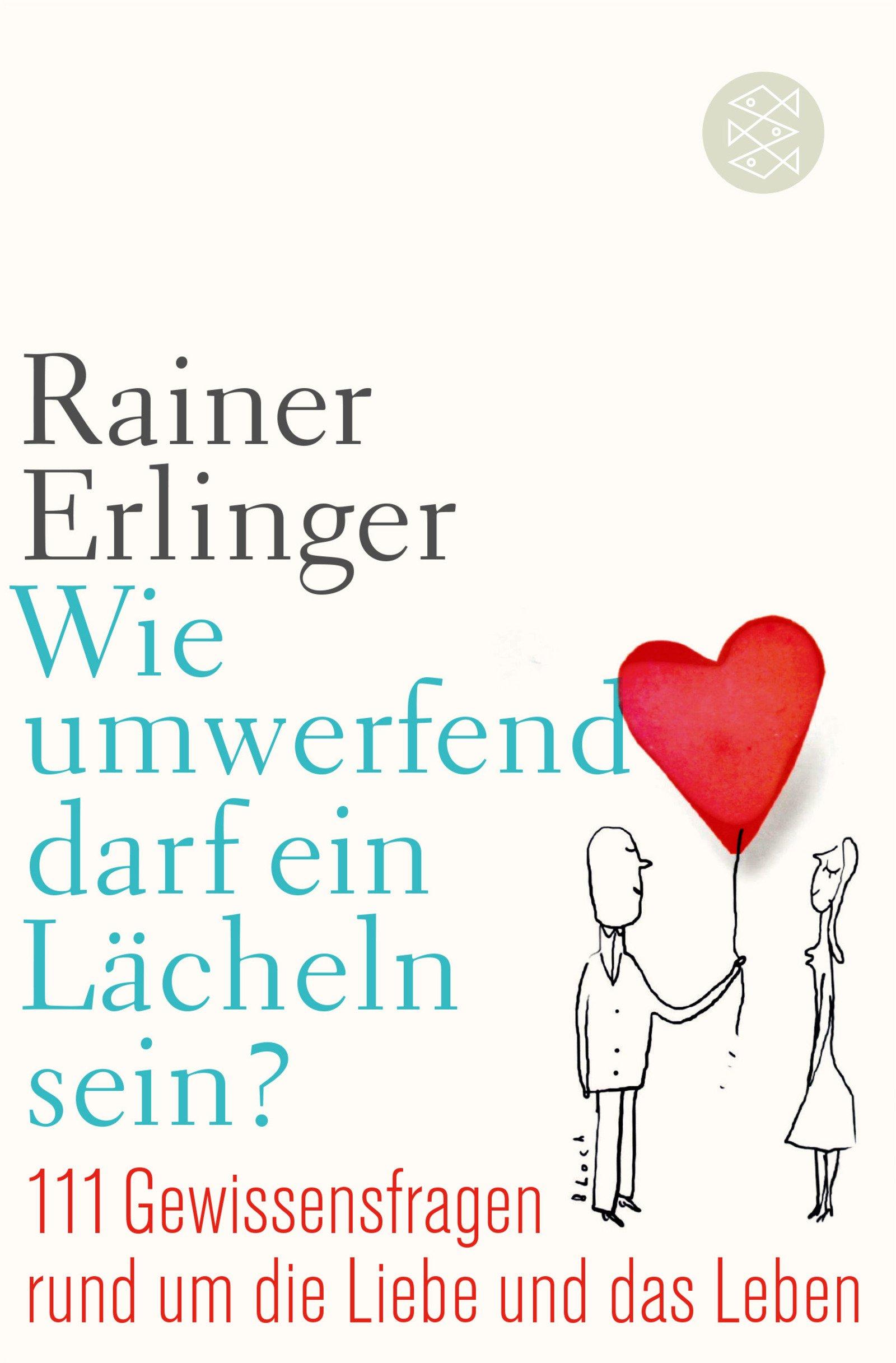 Wie umwerfend darf ein Lächeln sein?: 111 Gewissensfragen rund um die Liebe und das Leben Taschenbuch – 25. Juli 2018 Rainer Erlinger FISCHER Taschenbuch 3596036941 Partnerschaft