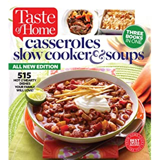 Taste of Home Casseroles, Slow Cooker & Soups: 515 Hot & Hearty Dishes Your Family Will Love
