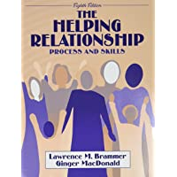 Helping Relationship, The: Process and Skills