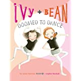 Ivy and Bean Doomed to Dance (Book 6): (Best Friends Books for Kids, Elementary School Books, Early Chapter Books) (Ivy & Bea