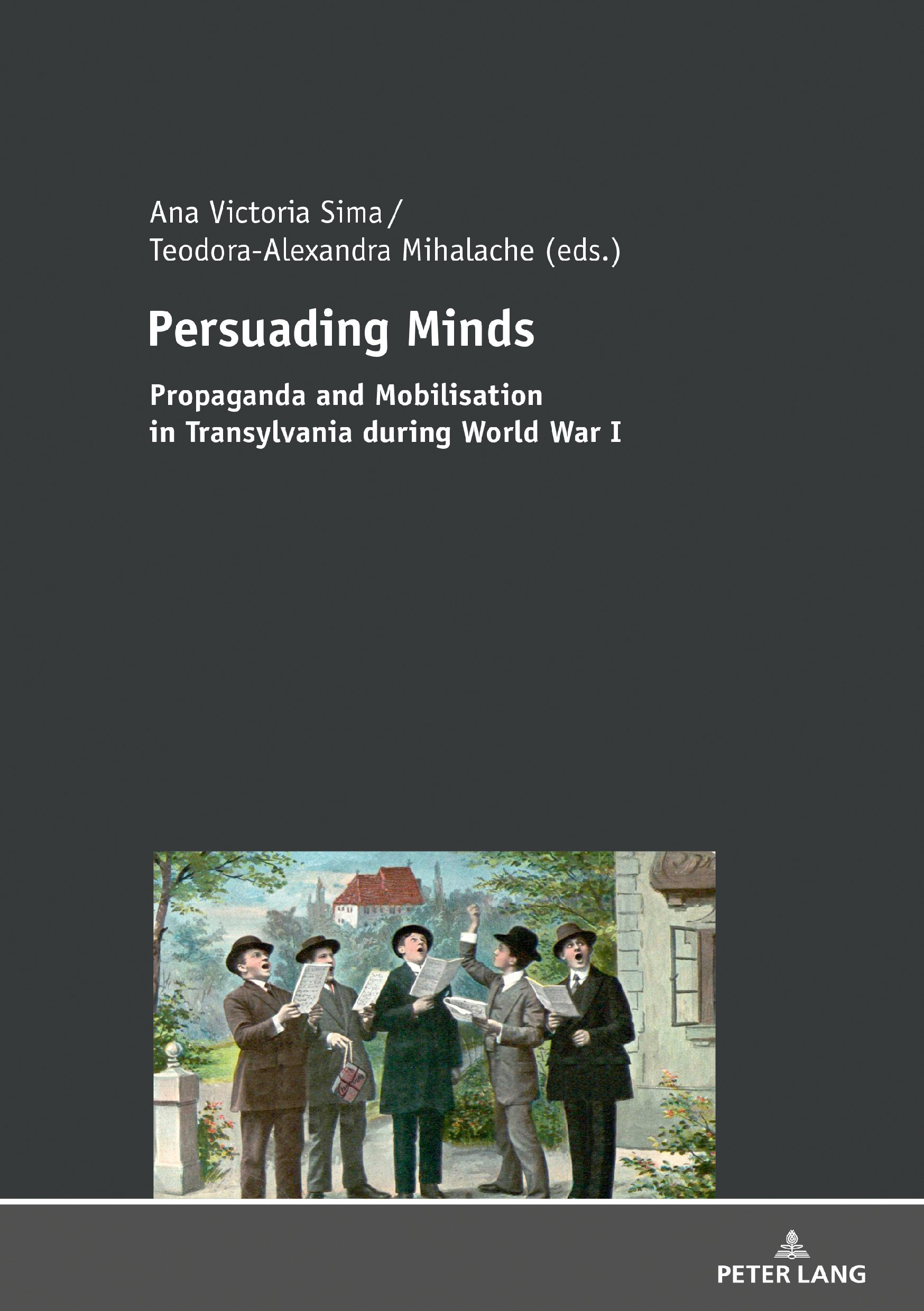 Persuading Minds: Propaganda and Mobilisation in Transylvania during World War I (German Edition) pdf epub