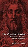 The Mystical Christ: Religion As a Personal Spiritual Experience