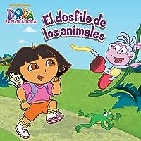 El desfile de los animales (Dora la Exploradora) (Spanish Edition) book cover