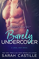 Barely Undercover (Legal Heat Book 2)