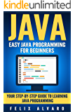 JAVA: Easy Java Programming for Beginners, Your Step-By-Step Guide to Learning Java Programming (Java Series)