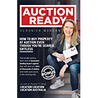 AUCTION READY: HOW TO BUY PROPERTY AT AUCTION EVEN THOUGH YOU'RE SCARED S#!TLESS