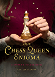 The Chess Queen Enigma: A Stoker & Holmes Novel