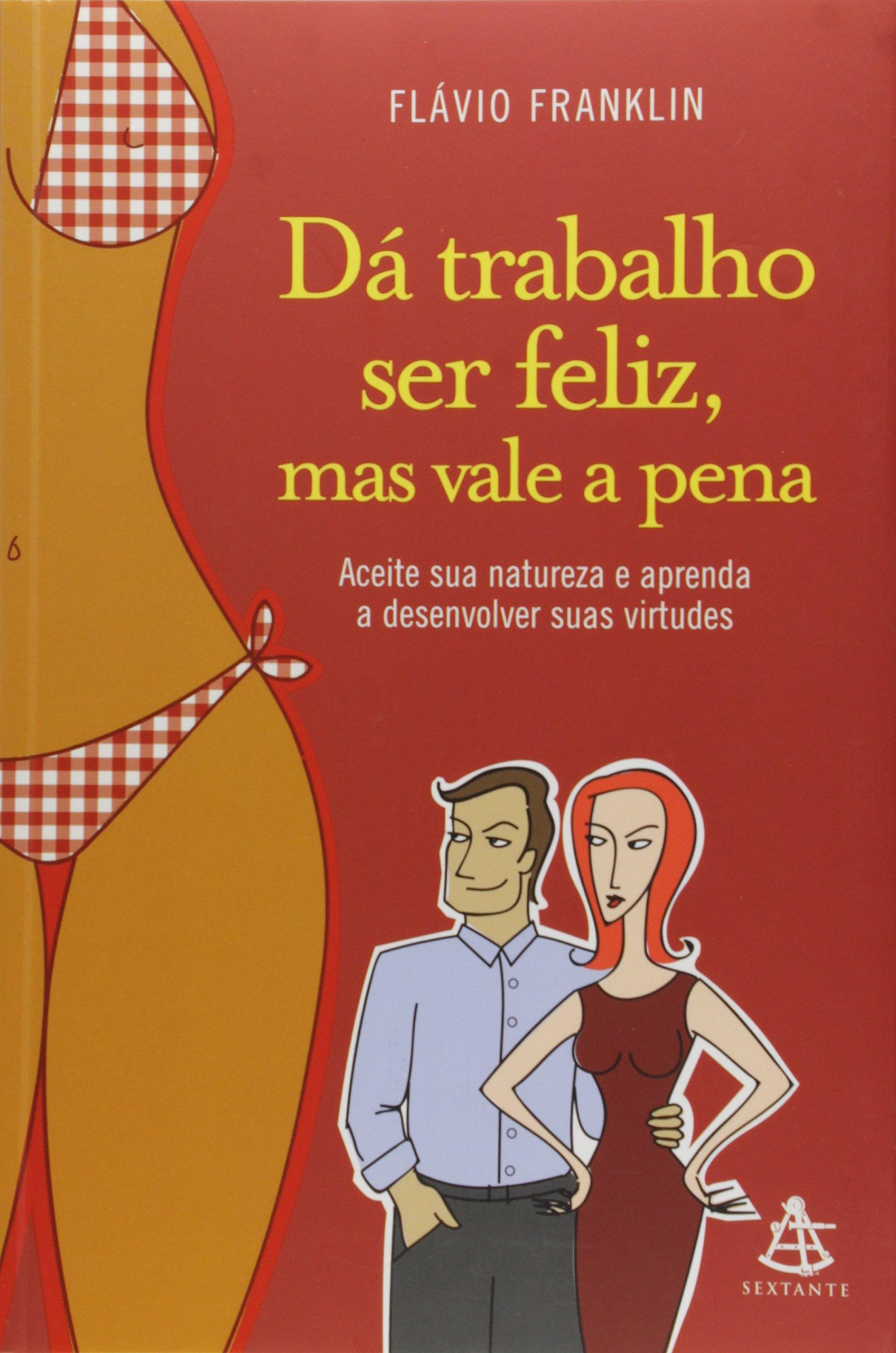 Read Online Da Trabalho Ser Feliz, Mas Vale A Pena (Em Portugues do Brasil) pdf epub