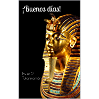 ¡Buenos días! The bilingual magazine for Spanish language learners: Issue 2 Tutankamón (Tutankhamun) (English Edition)