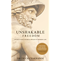 Unshakable Freedom: Ancient Stoic Secrets Applied to Modern Life (English Edition)