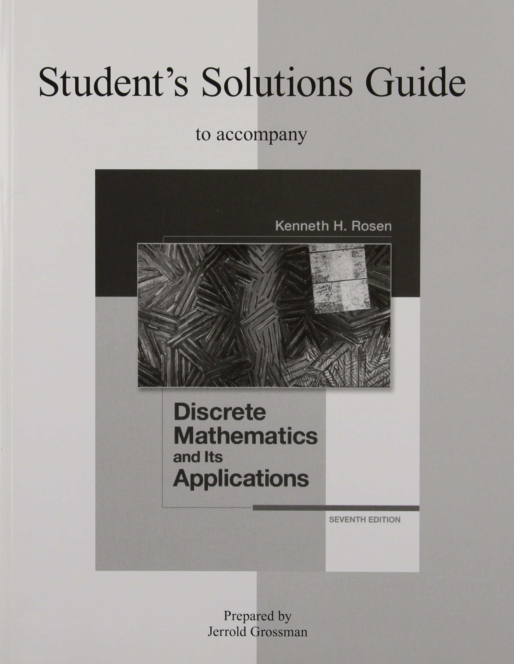 Student's Solutions Guide for Discrete Mathematics and Its Applications:  Kenneth H Rosen, Jerrold W. Grossman Professor: 9780077353506: Books -  Amazon.ca