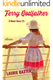 Ferry Godfather: A Ghost Story (?)