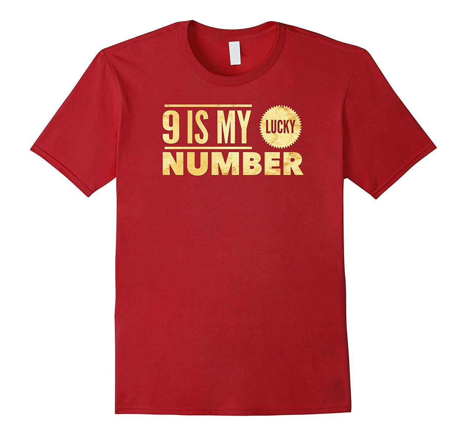 9 Is My Lucky Number T Shirt-PL