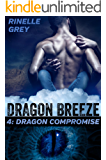 Dragon Compromise (Dragon Breeze Book 4)