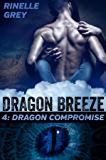 Dragon Compromise (Dragon Breeze Book 4)
