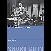Film Noir: From Berlin to Sin City (Short Cuts)