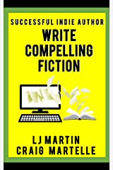 Write Compelling Fiction: Tips, Tricks, & Hints with Examples to Strengthen Your Prose (Successful Indie Author Book 4) Kindle Edition