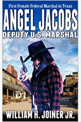 Angel Jacobs: Deputy U.S. Marshal (Angel Jacobs: Frontier Lawman Western Series Book 4) Kindle Edition