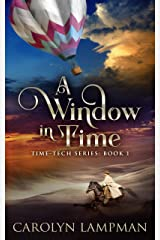 A Window in Time: Time Tech Series Book 1 Kindle Edition