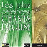 Les plus célèbres chants d'église, Vol. 5