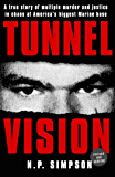 Tunnel Vision: A True Story of Multiple Murder and Justice in Chaos at America's Biggest Marine Base (English Edition)