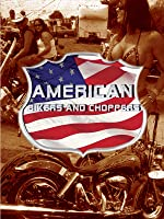 American Bikers & Choppers