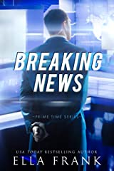 Breaking News (Prime Time Series Book 2) Kindle Edition