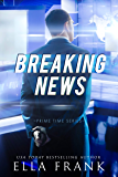 Breaking News (Prime Time Series Book 2)