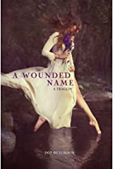 A Wounded Name Kindle Edition