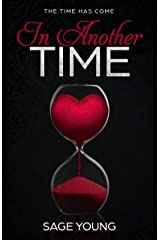 In Another Time: The Time Has Come Kindle Edition