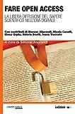 Fare Open Access: La libera diffusione del sapere scientifico nell'era digitale