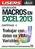 Macros en Excel 2013: Trabajar con datos en VBA: Variables (Colección Macros en Excel 2013 nº 4)