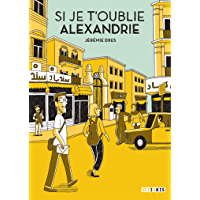 Si je t'oublie, Alexandrie (ROMANS GRAPHIQU) (French Edition)