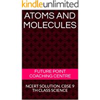 ATOMS AND MOLECULES: NCERT SOLUTION, CBSE 9 TH CLASS SCIENCE