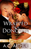 Wrapped In A Donovan: A Sexy BBW Billionaire Family Series Romance (The Donovans Book 12)