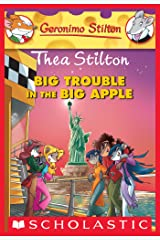 Thea Stilton: Big Trouble in the Big Apple: A Geronimo Stilton Adventure (Thea Stilton Graphic Novels Book 8) Kindle Edition
