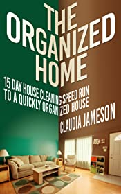 Clutter Free Home: 15 Day House Cleaning Speed Run to a Quickly Organized House (Organized Home, Clean House, Organized House, Clean Home, Organization)