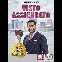 Visto Assicurato: Manuale Pratico Per Ottenere Un Visto E Trasferirsi Senza Rischi Negli U.S.A. (Italian Edition) book cover