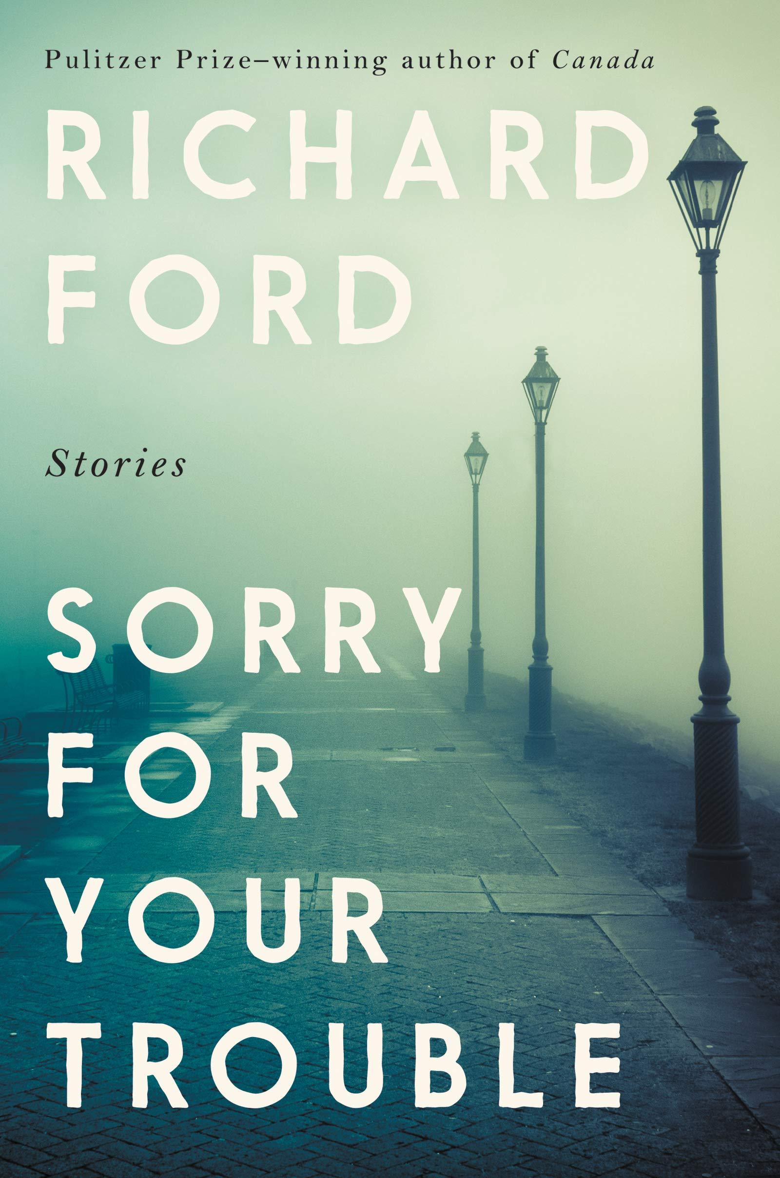 Sorry for Your Trouble: Stories: Amazon.es: Ford, Richard: Libros en idiomas extranjeros