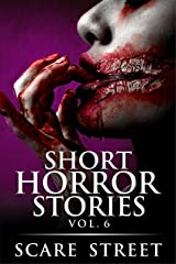 Short Horror Stories Vol. 6: Scary Ghosts, Monsters, Demons, and Hauntings (Supernatural Suspense Collection) Kindle Edition